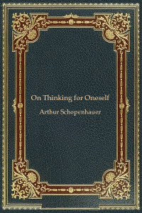 On Thinking for Oneself - Arthur Schopenhauer