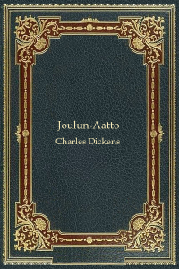 Joulun-Aatto - Charles Dickens