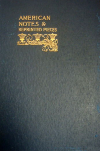 American Notes and Reprinted Pieces