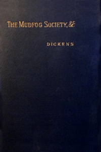 The Mudfog Society and Other Sketches - Charles Dickens