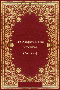 The Dialogues of Plato - Statesman - Plato