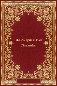 The Dialogues of Plato - Charmides - Plato