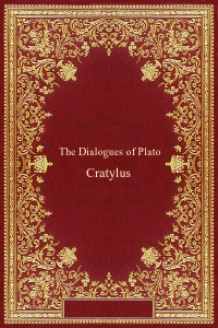 The Dialogues of Plato - Cratylus - Plato