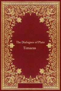 The Dialogues of Plato - Timaeus - Plato