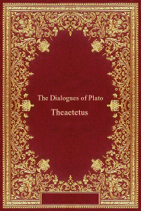 The Dialogues of Plato - Theaetetus - Plato