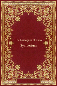 The Dialogues of Plato - Symposium - Plato