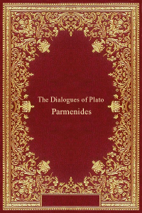 The Dialogues of Plato - Parmenides - Plato