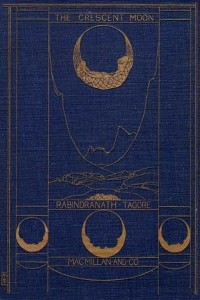 The Crescent Moon - Rabindranath Tagore