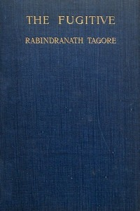 The Fugitive - Rabindranath Tagore