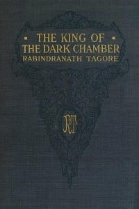 The King of The Dark Chamber - Rabindranath Tagore