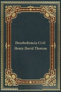 la_desobediencia_civil_-_henry_david_thoreau_thb