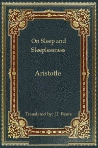 On Sleep and Sleeplessness - Aristotle