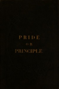 Pride or Principle - Timothy Shay Arthur