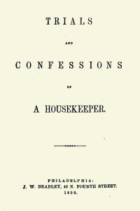 Trials and Confessions of a Housekeeper - TS Arthur