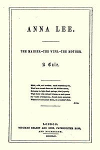 Anna Lee the Maiden the Wife the Mother - Timothy Shay Arthur