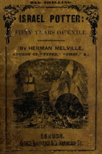 Israel Potter His Fifty Years of Exile - Herman Melville