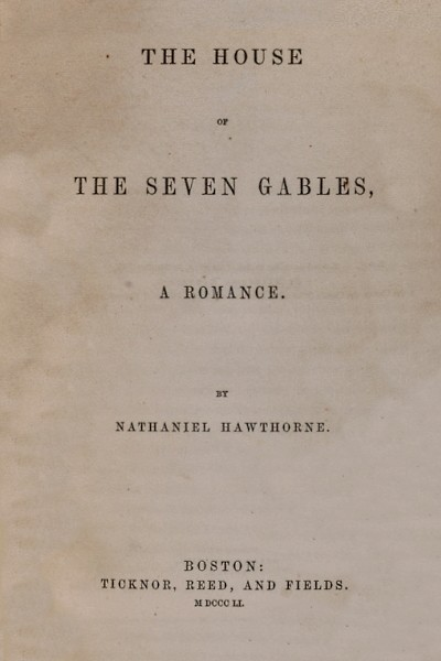 The House of The Seven Gables, A Romance
