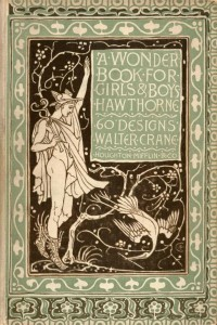 A Wonder Book For Girls and Boys - Nathaniel Hawthorne