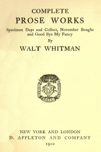 Complete Prose Works - Walt Whitman