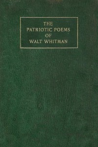 The Patriotic Poems of Walt Whitman - Walt Whitman