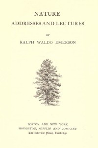 The Complete Works of Ralph Waldo Emerson - Centenary Edition - Volume I