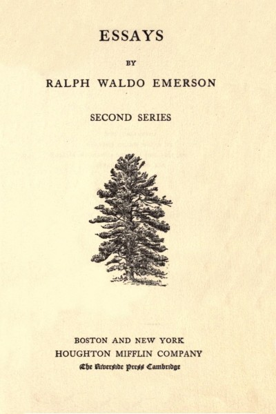 The Complete Works of Ralph Waldo Emerson (Essays II)