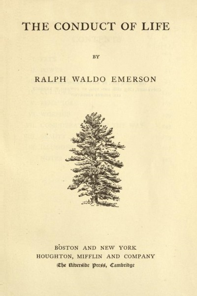 The Complete Works of Ralph Waldo Emerson (Conduct of Life)