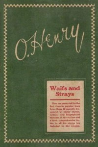 Waifs and Strays - O Henry