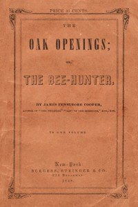 Oak Openings - James Fennimore Cooper