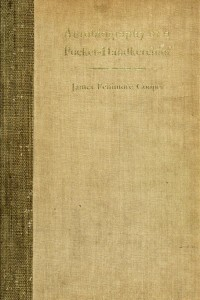 Autobiography of a Pocket-Handkerchief - James Fenimore Cooper