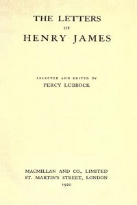 The Letters of Henry James - Henry James