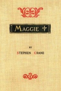 Maggie A Girl of the Streets - Stephen Crane