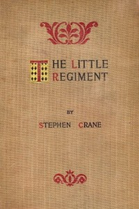 The Little Regiment and Other Episodes of the American Civil War - Stephen Crane