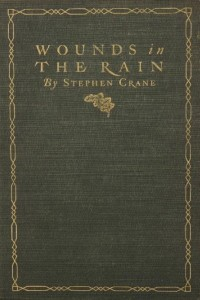 Wounds in the Rain - Stephen Crane