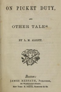 On Picket Duty and Other Tales - Louisa May Alcott