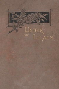 Under the Lilacs - Louisa May Alcott