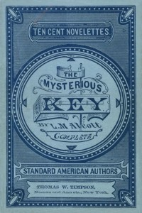 The Mysterious Key And What It Opened - Louisa May Alcott