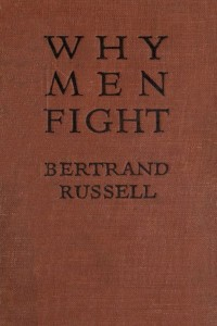 Why Men Fight - Bertrand Russell