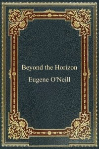 Beyond the Horizon - Eugene ONeill
