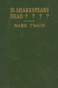 Is Shakespeare Dead - Mark Twain