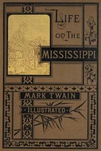 Life On The Mississippi - Mark Twain - IMAGES
