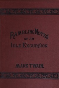 Rambling Notes of an Idle Excursion - Mark Twain