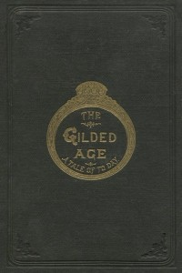 The Gilded Age - Mark Twain and Charles Dudley Warner - IMAGES