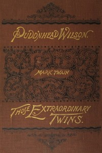 The Tragedy of Puddnhead Wilson and Those Extraordinary Twins - Mark Twain