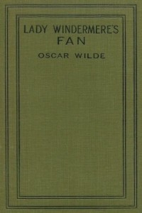 Lady Windermeres Fan - Oscar Wilde