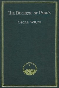 The Duchess of Padua - Oscar Wilde