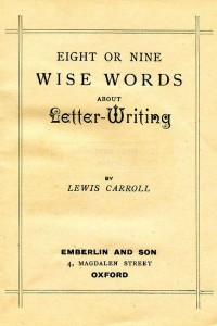 Eight or Nine Wise Words about Letter-Writing - Lewis Carroll