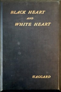 Black Heart and White Heart - Henry Rider Haggard