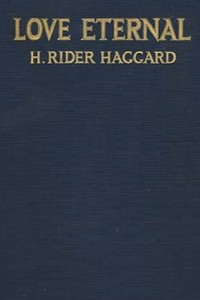 Love Eternal - Henry Rider Haggard