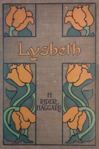 Lysbeth a Tale of the Dutch - Henry Rider Haggard